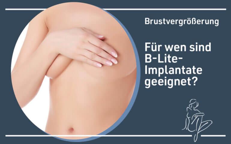 Für wen ist eine Brustvergrößerung mit B-Lite-Implantaten geeignet?
