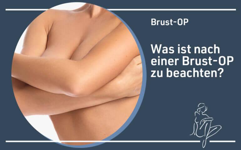 Was muss ich nach einer Brust OP beachten?