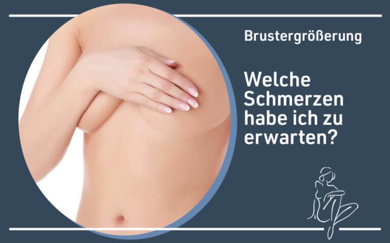 Welche Schmerzen sind nach einer Brustvergrößerung zu erwarten?